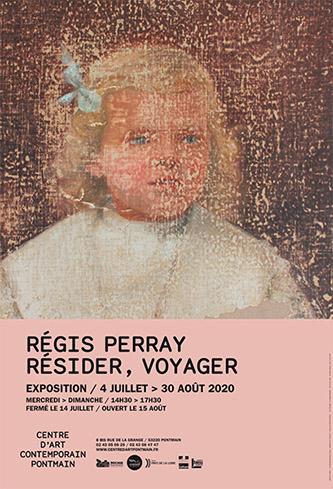 """Affiche de l'exposition """"Résider, voyager"""" de Régis Perray Centre d'art contemporain Pontmain du 4 juillet au 30 août 2020"""
