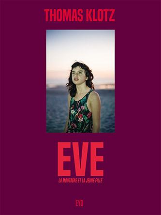 Couverture de EVE la montagne et la jeune fille de Thomas KLOTZ aux éditions EYD. © Thomas Klotz © Éditions EYD 2021.