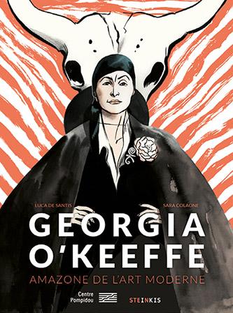 Couverture de Georgia O'Keeffe | Amazone de l'art moderne, BD, Luca De Santis et Sara Colaone, Steinkis et Éditions du Centre Pompidou, 192 pages / 24 €.