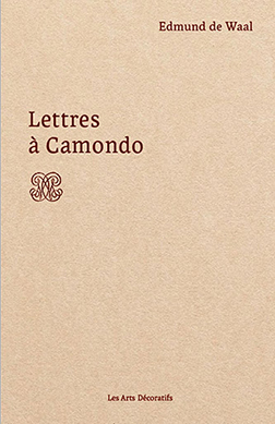 Couverture Lettres à Camondo d'Edmund de Waal aux Éditions Les Arts Décoratifs.