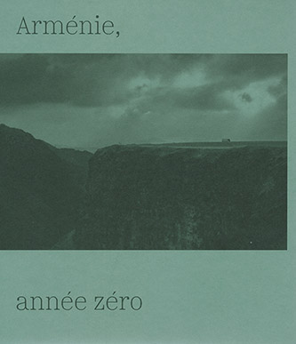Couverture de Arménie, année zéro de Patrick Rollier aux Éditions d'une rive à l'autre. © Patrick Rollier. © Éditions d'une rive à l'autre.