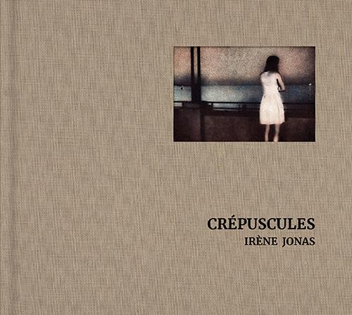 Couverture de Crépuscules de Irène Jonas aux Éditions de Juillet. © Les Éditions de Juillet 2020. © Irène Jonas.