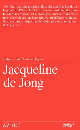 Couverture Jacqueline de Jong Entretien avec Gallien Déjean, Manuella Éditions en co-édition avec AWARE, Archives of Women Artists Research and Exhibitions.