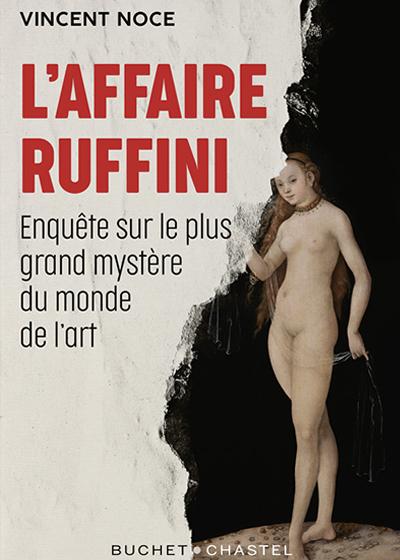 """🔊 """"L'Affaire Ruffin, Enquête sur le plus grand mystère du marché de l'art"""" Vincent Noce"""