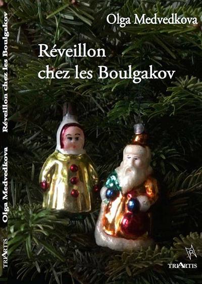 "🔊 ""Réveillon chez les Boulgakov"" roman de Olga Medvedkova"
