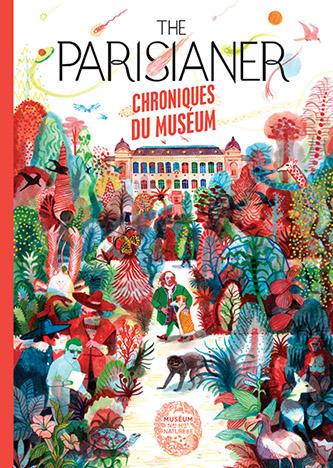 Couverture The Parisianer. Chroniques du Muséum aux Éditions du Muséum national d'Histoire naturelle  – Illustration de Brecht Evens.